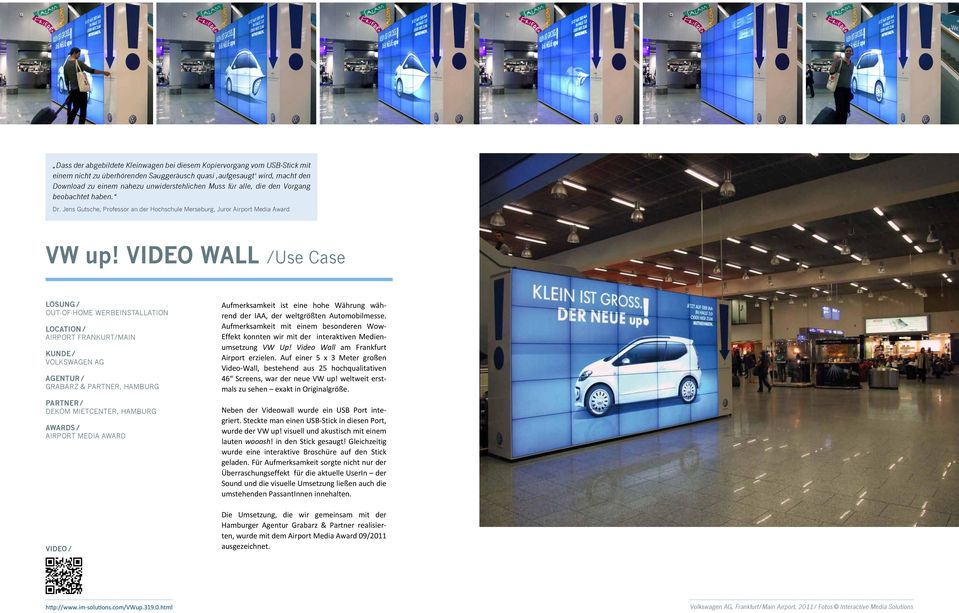 VIDEO WALL /Use Case Lösung / Out-of-Home Werbeinstallation location / Airport Frankurt/Main Kunde / Volkswagen AG Agentur / Grabarz & Partner, Hamburg Partner / Dekom Mietcenter, Hamburg Awards /