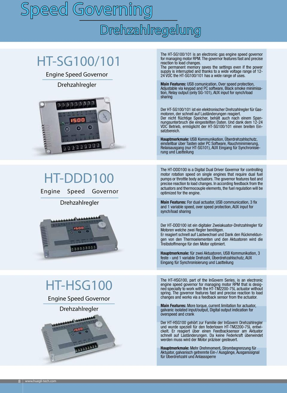 The permanent memory saves the settings even if the power supply is interrupted and thanks to a wide voltage range of 12-24 VDC the HT-SG100/101 has a wide range of uses.
