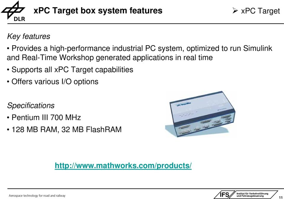 applications in real time Supports all xpc Target capabilities Offers various I/O