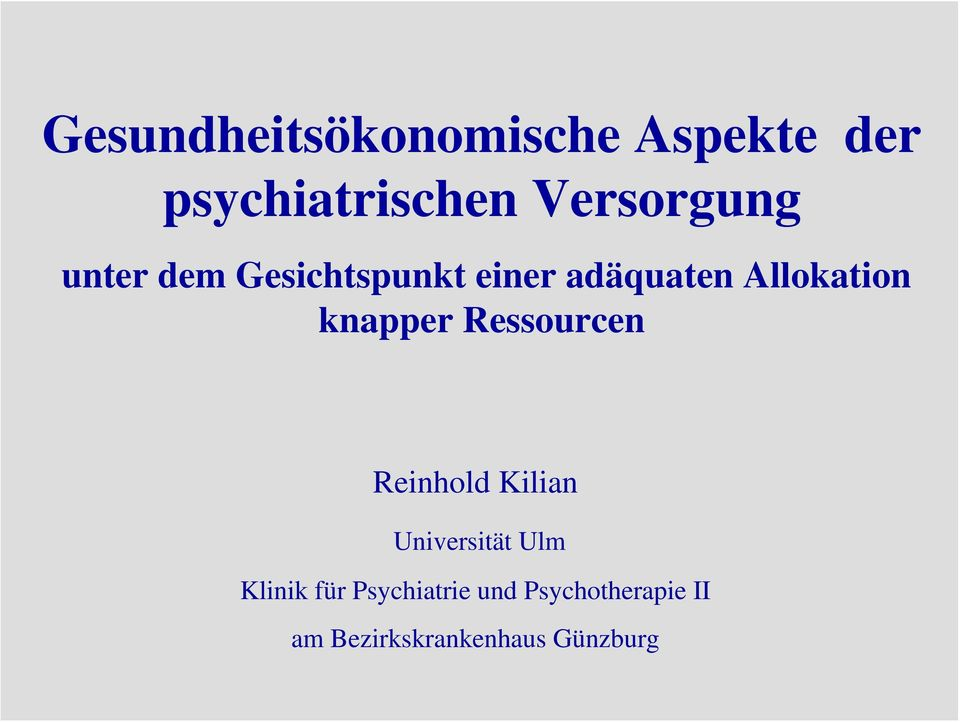Allokation knapper Ressourcen Reinhold Kilian Universität