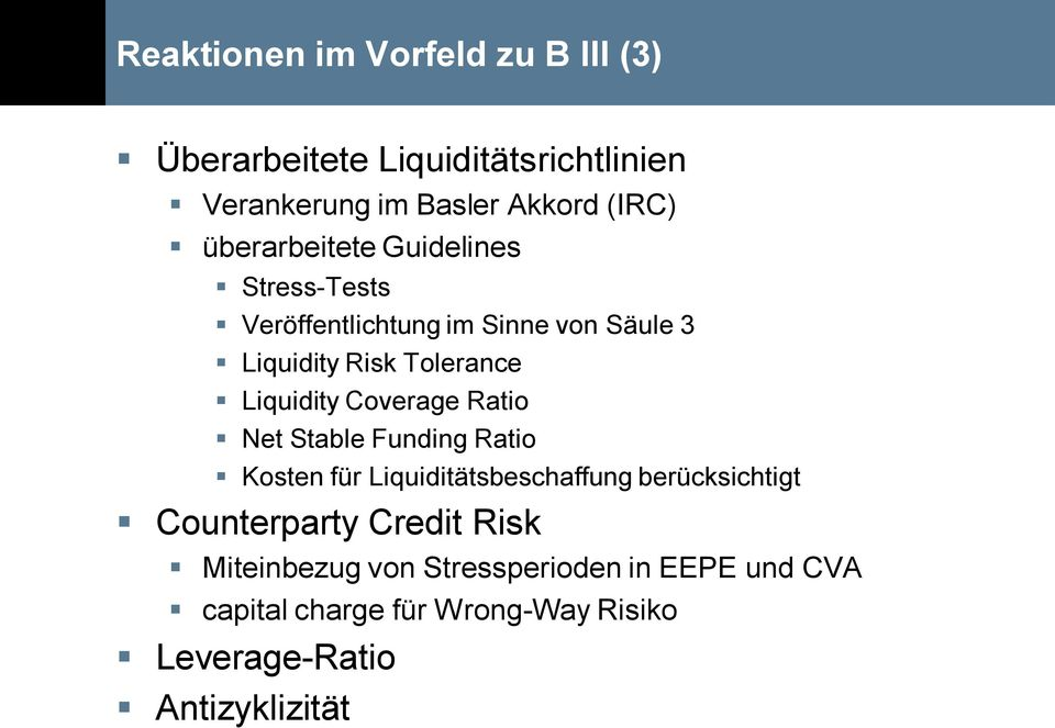 Coverage Ratio Net Stable Funding Ratio Kosten für Liquiditätsbeschaffung berücksichtigt Counterparty Credit