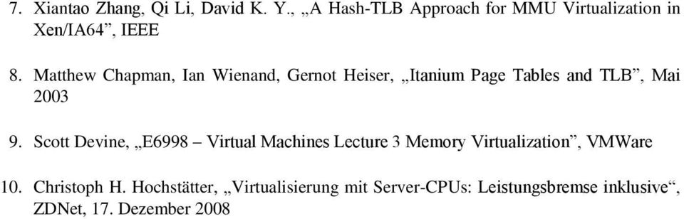 Matthew Chapman, Ian Wienand, Gernot Heiser, Itanium Page Tables and TLB, Mai 2003 9.