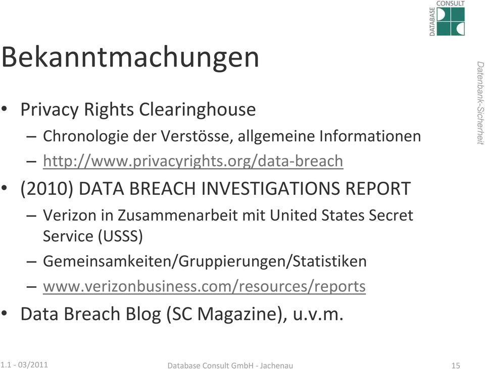 org/data breach (2010) DATA BREACH INVESTIGATIONS REPORT Verizon in Zusammenarbeit mit United States