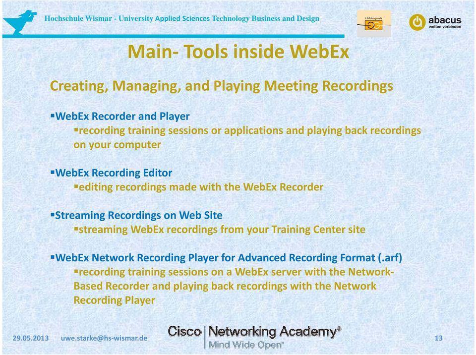 streaming WebEx recordings from your Training Center site WebEx Network Recording Player for Advanced Recording Format (.