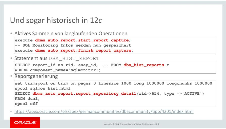 finish_report_capture; Statement aus DBA_HIST_REPORT SELECT report_id as rid, snap_id,.
