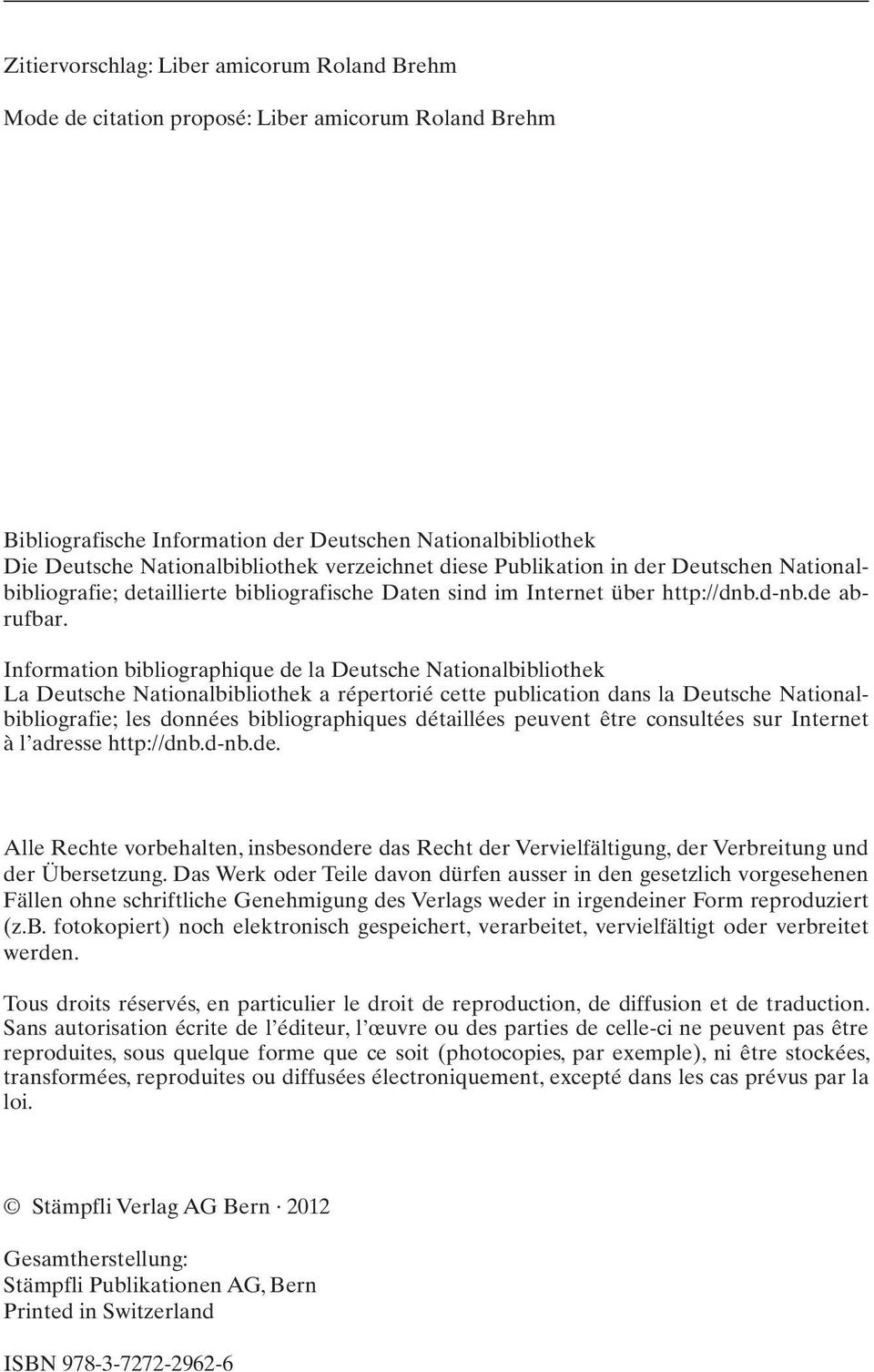 Information bibliographique de la Deutsche Nationalbibliothek La Deutsche Nationalbibliothek a répertorié cette publication dans la Deutsche Nationalbibliografie; les données bibliographiques