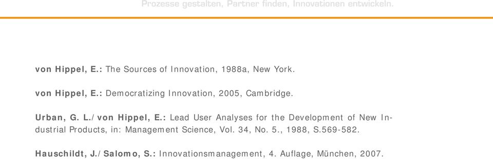 : Lead User Analyses for the Development of New Industrial Products, in: Management