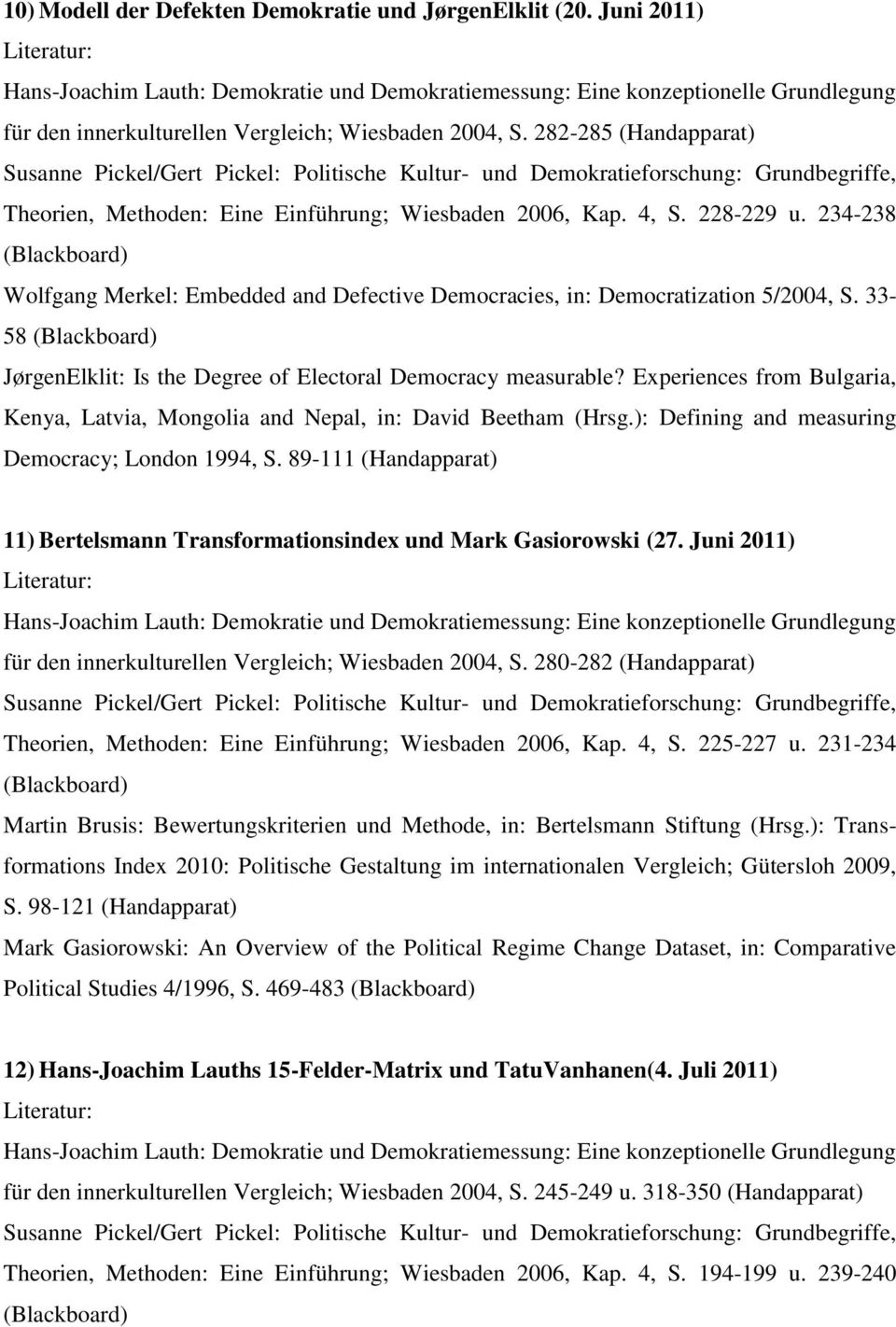 33-58 JørgenElklit: Is the Degree of Electoral Democracy measurable? Experiences from Bulgaria, Kenya, Latvia, Mongolia and Nepal, in: David Beetham (Hrsg.