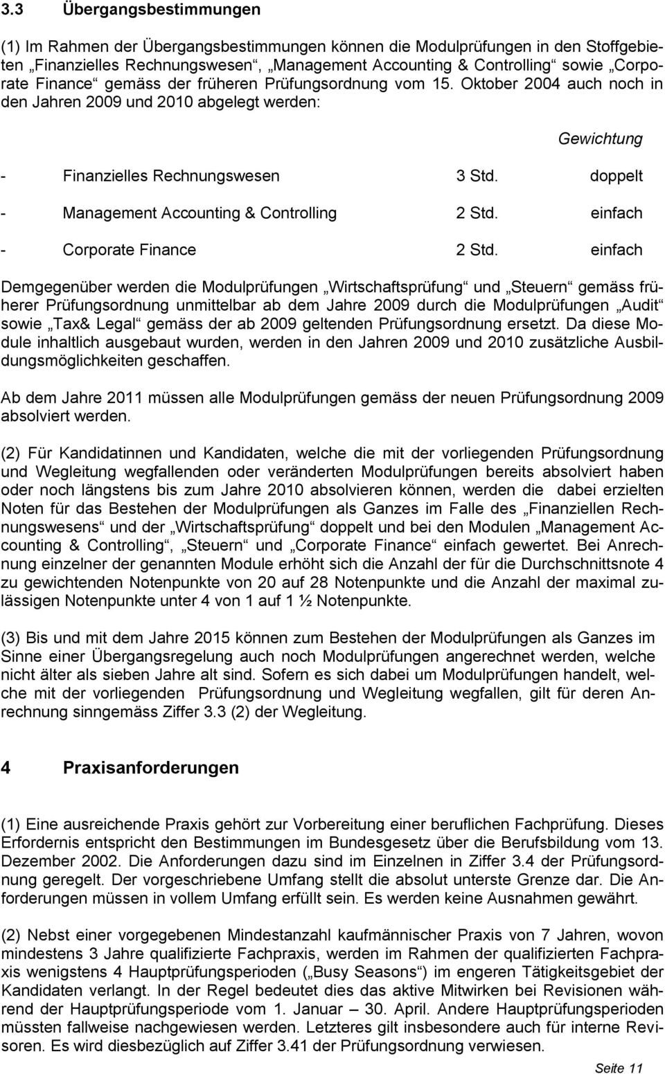 doppelt - Management Accounting & Controlling 2 Std. einfach - Corporate Finance 2 Std.
