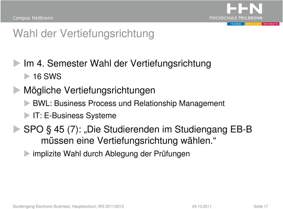 und Relationship Management IT: E-Business Systeme SPO 45 (7): Die Studierenden im Studiengang