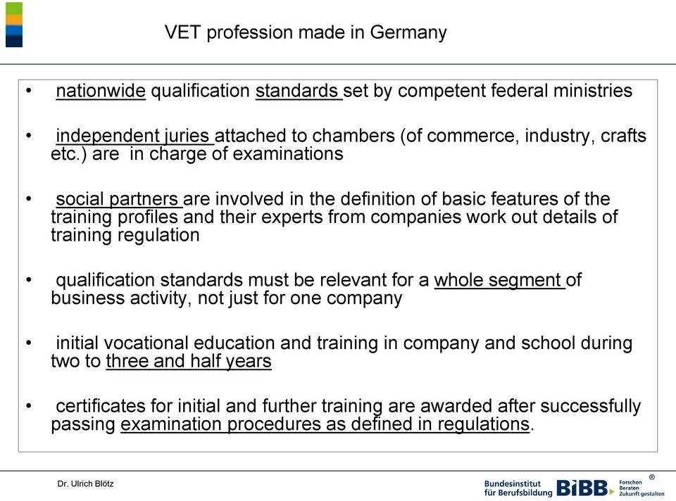 training regulation qualification standards must be relevant for a whole segment of business activity, not just for one company initial vocational education and training in