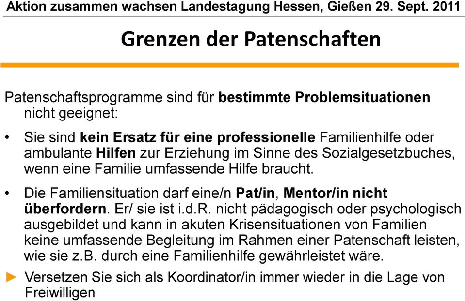 Die Familiensituation darf