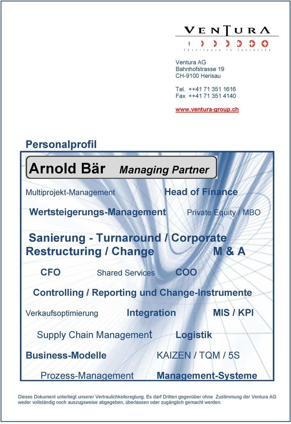 Change M & A CFO Shared Services COO Controlling / Reporting und Change-Instrumente Verkaufsoptimierung Integration MIS / KPI Supply Chain Management Business-Modelle