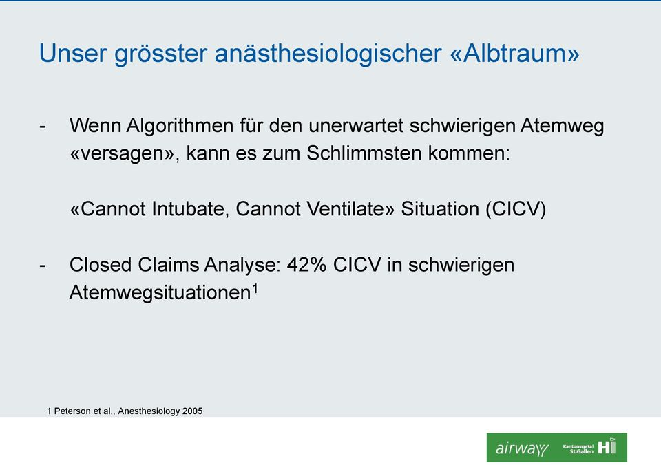 Cannot Ventilate» Situation (CICV) - Closed Claims Analyse: 42% CICV in schwierigen