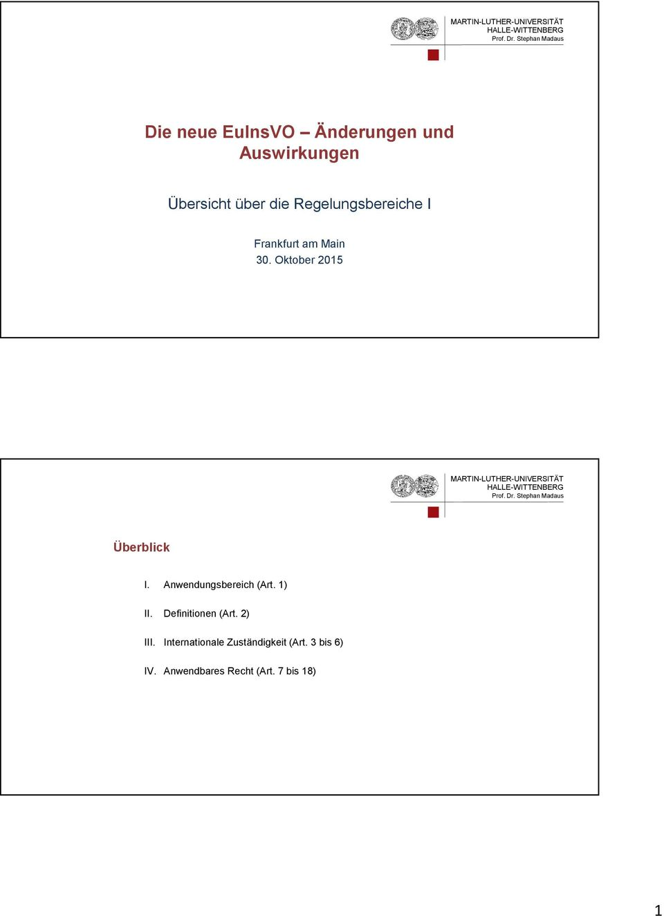 Anwendungsbereich (Art. 1) II. Definitionen (Art. 2) III.