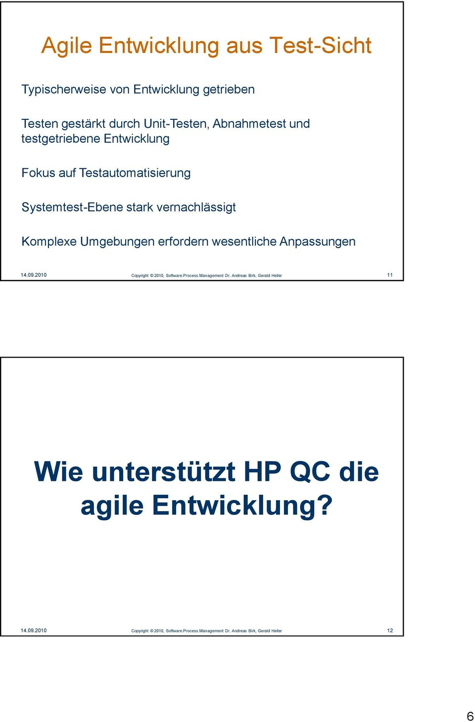 wesentliche Anpassungen 14.09.2010 Copyright 2010, Software.Process.Management Dr.