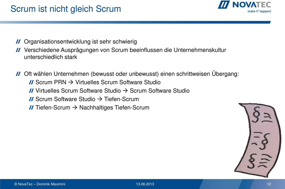 schrittweisen Übergang: Scrum PRN Virtuelles Scrum Software Studio Virtuelles Scrum Software Studio Scrum
