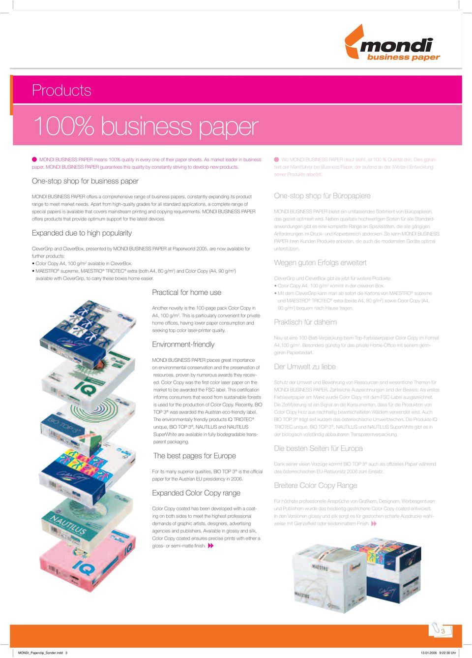 One-stop shop for business paper MONDI BUSINESS PAPER offers a comprehensive range of business papers, constantly expanding its product range to meet market needs.