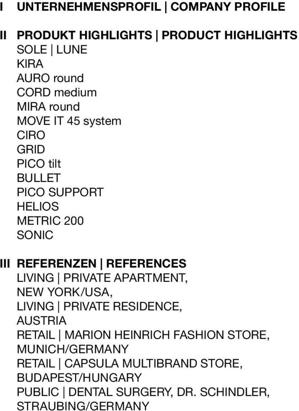 REFERENZEN REFERENCES LIVING PRIVATE APARTMENT, NEW YORK/USA, LIVING PRIVATE RESIDENCE, AUSTRIA RETAIL MARION