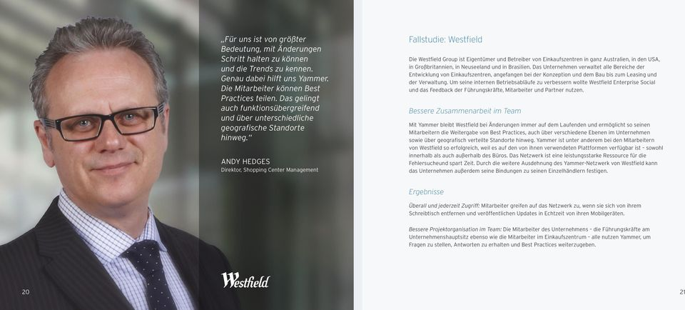 ANDY HEDGES Direktor, Shopping Center Management Anmerkungen Fallstudie: Westfield Die Westfield Group ist Eigentümer und Betreiber von Einkaufszentren in ganz Australien, in den USA, in