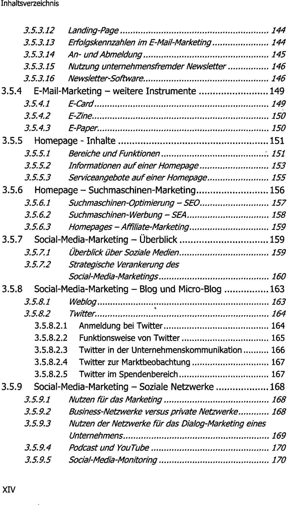 5.6 Homepage - Suchmaschinen-Marketing 156 3.5.6.1 Suchmaschinen-Optimierung - SEO 157 3.5.6.2 Suchmaschinen-Werbung - SEA 158 3.5.6.3 Homepages - Affiliate-Marketing 159 3.5.7 Social-Media-Marketing - Überblick 159 3.
