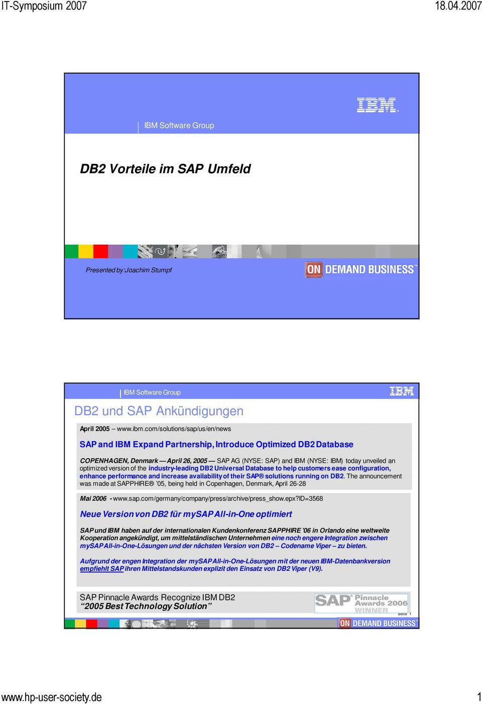 version of the industry-leading DB2 Universal Database to help customers ease configuration, enhance performance and increase availability of their SAP solutions running on DB2.