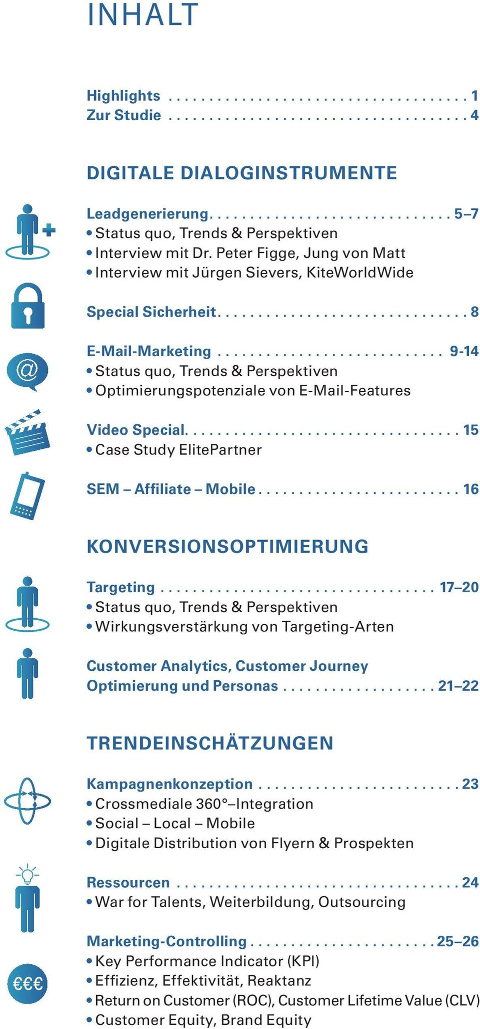 .. 9-14 Status quo, Trends & Perspektiven Optimierungspotenziale von E-Mail-Features Video Special.................................. 15 Case Study ElitePartner SEM Affiliate Mobile.