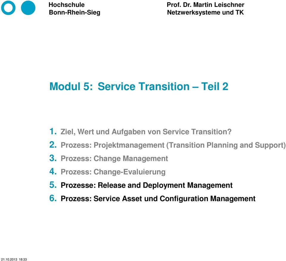 Prozess: Projektmanagement (Transition Planning and Support) 3.