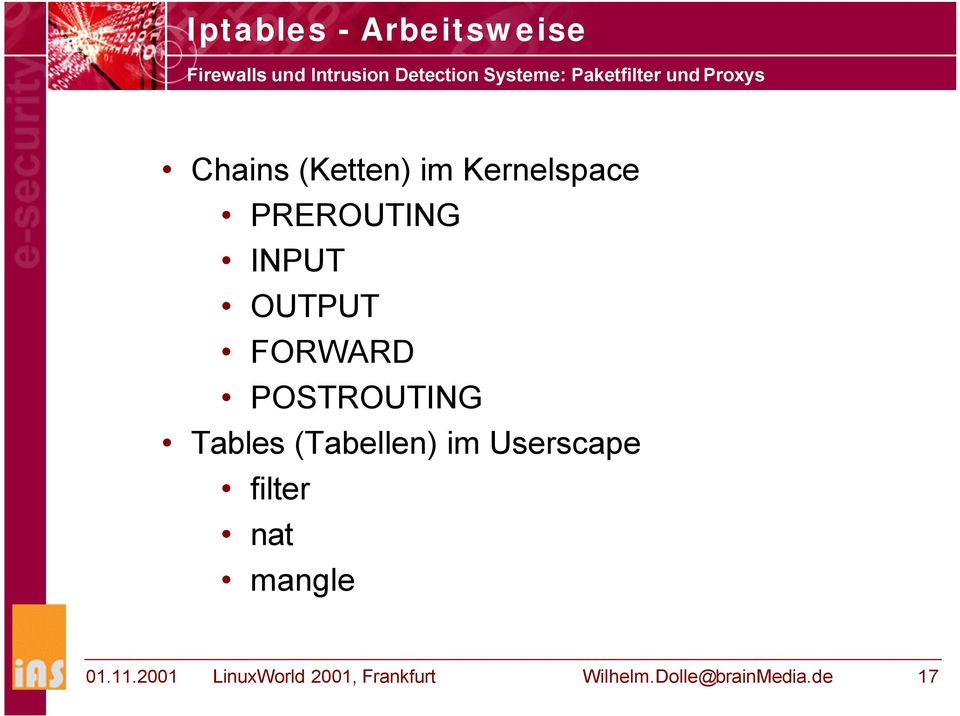 OUTPUT FORWARD POSTROUTING Tables (Tabellen) im Userscape filter nat