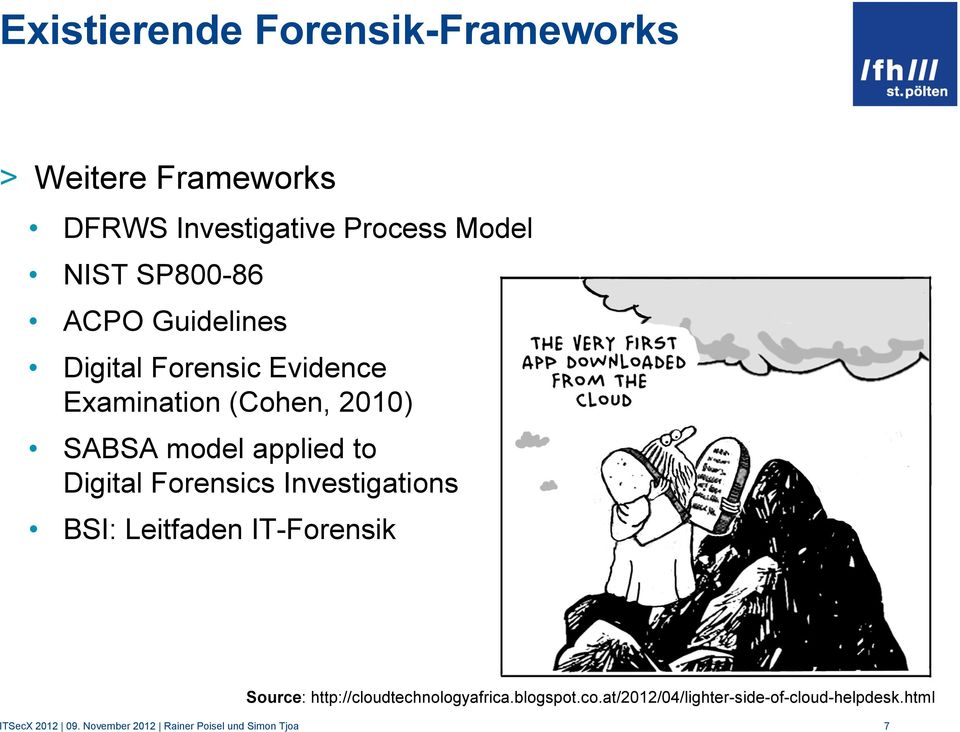 Forensics Investigations BSI: Leitfaden IT-Forensik Source: http://cloudtechnologyafrica.blogspot.co.