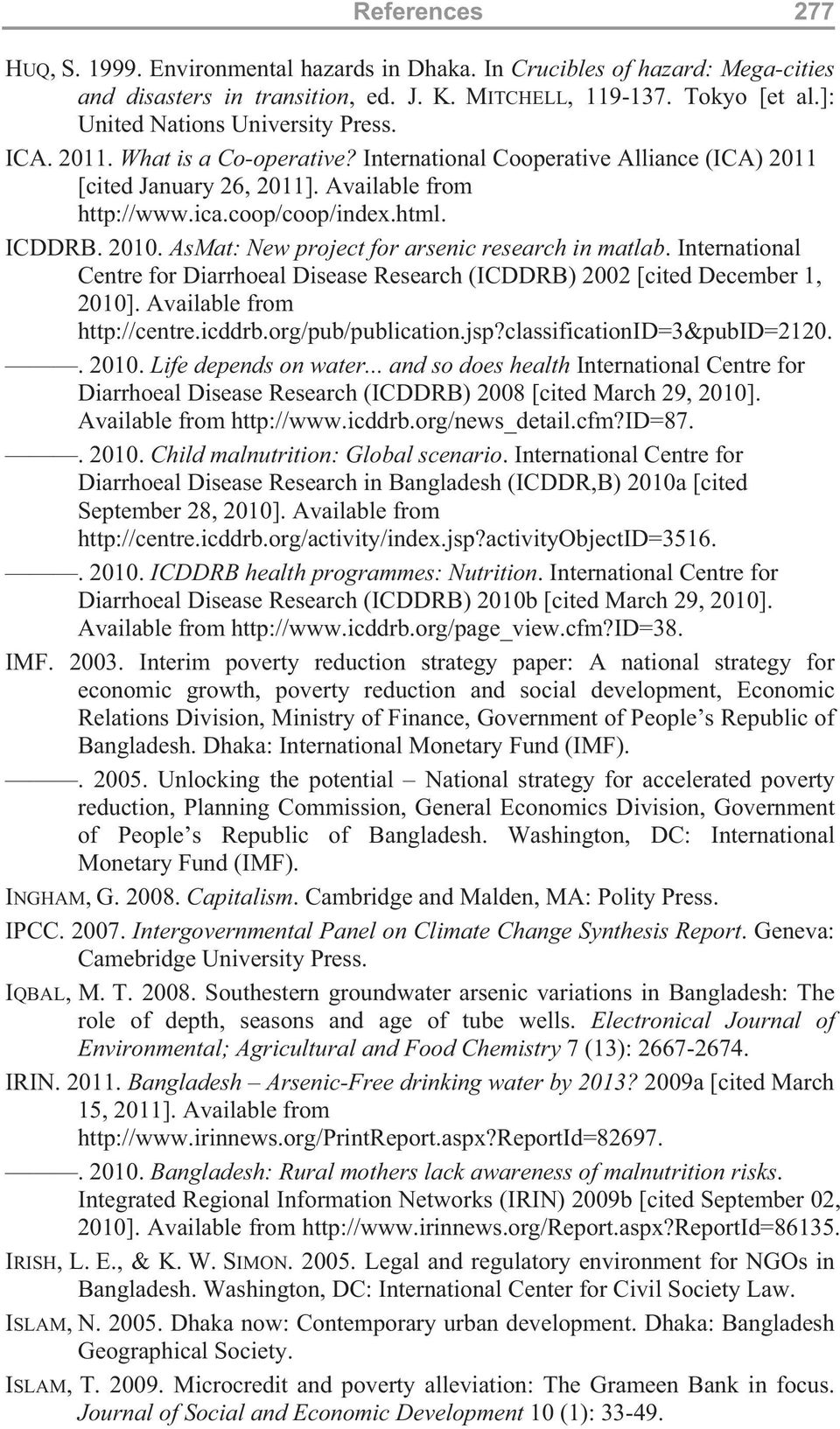ICDDRB. 2010. AsMat: New project for arsenic research in matlab. International Centre for Diarrhoeal Disease Research (ICDDRB) 2002 [cited December 1, 2010]. Available from http://centre.icddrb.
