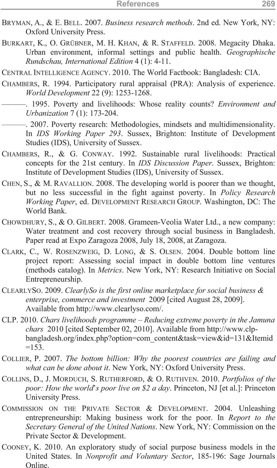 1994. Participatory rural appraisal (PRA): Analysis of experience. World Development 22 (9): 1253-1268.. 1995. Poverty and livelihoods: Whose reality counts?