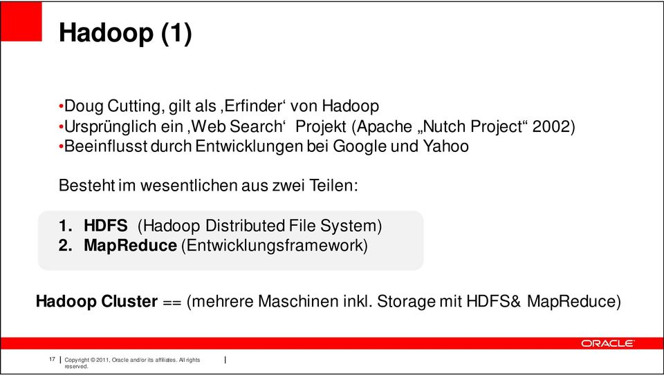 Teilen: 1. HDFS (Hadoop Distributed File System) 2.