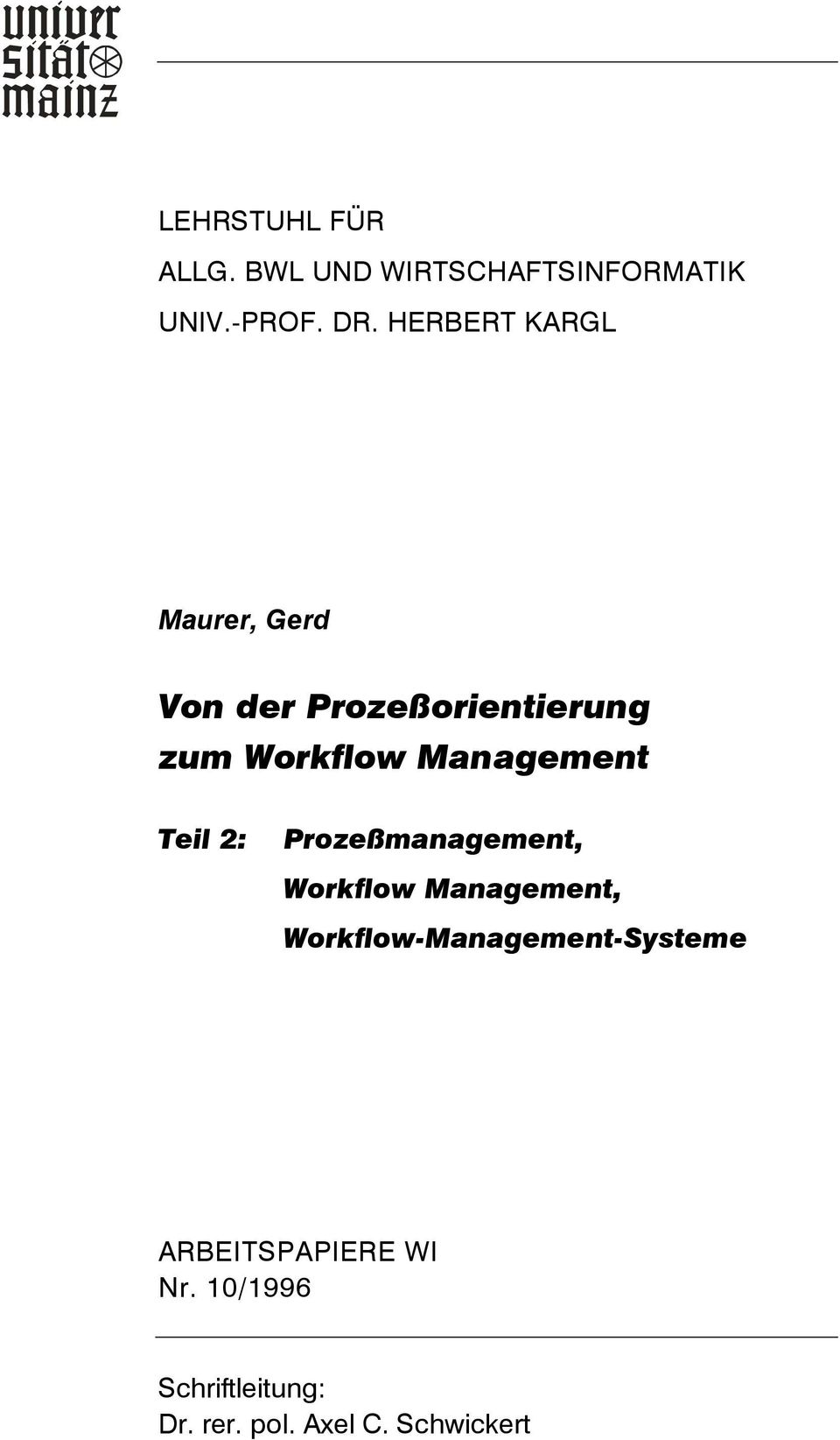 Management Teil 2: Prozeßmanagement, Workflow Management,