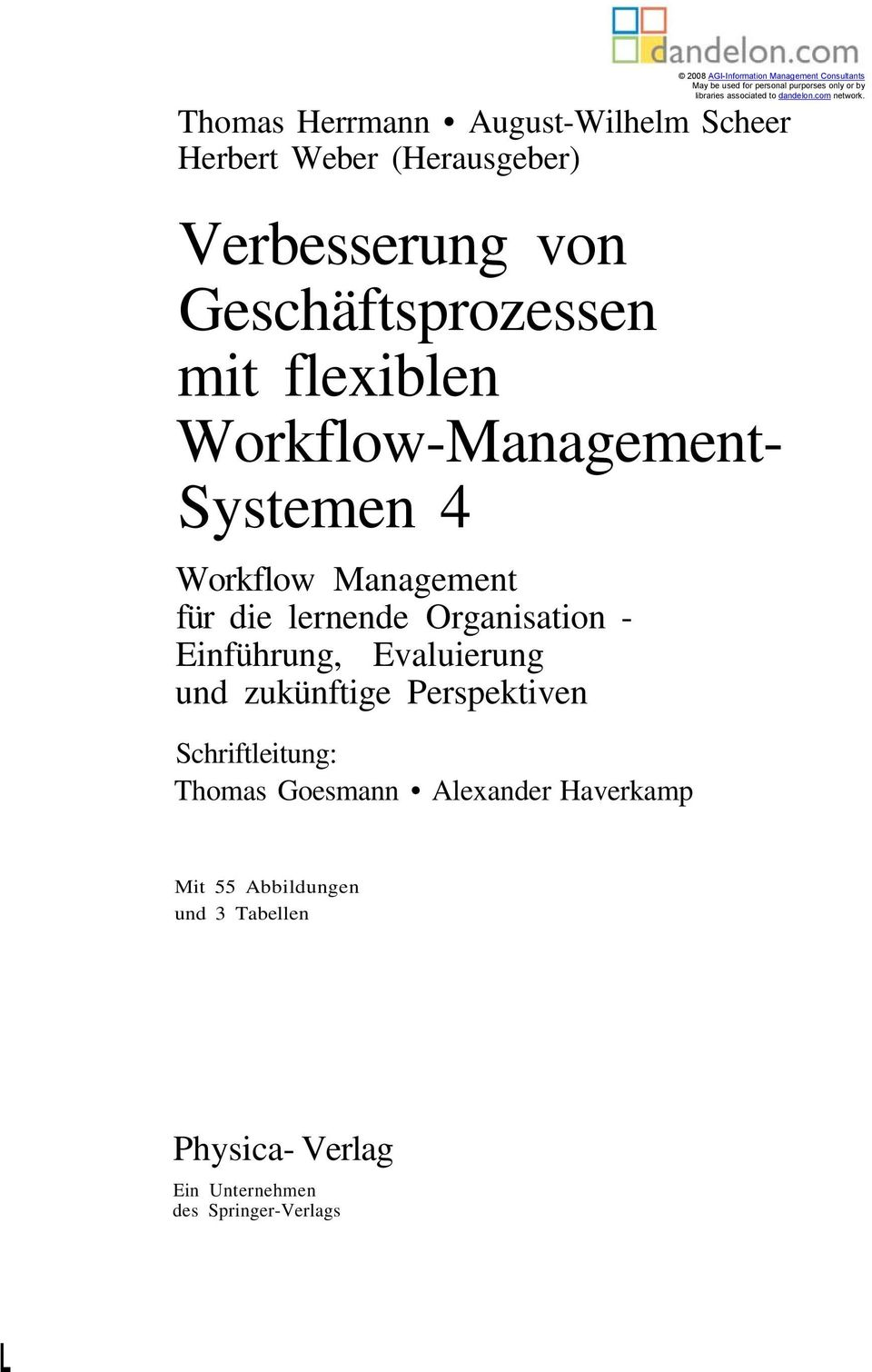 Perspektiven Schriftleitung: Thomas Goesmann Alexander Haverkamp 2008 AGI-Information Management Consultants May be used for