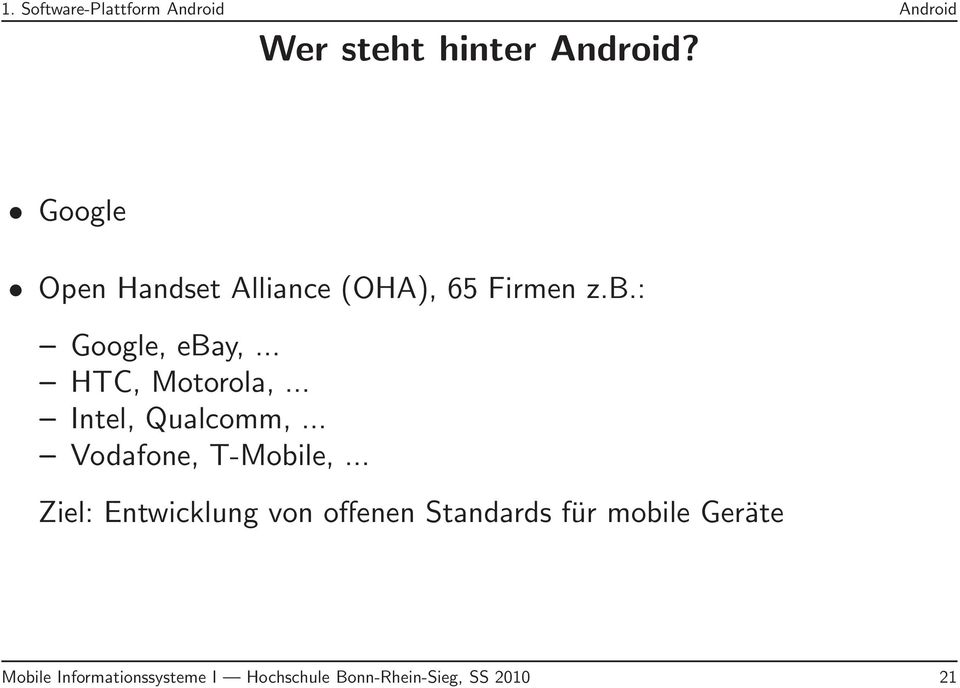 .. HTC, Motorola,... Intel, Qualcomm,... Vodafone, T-Mobile,.