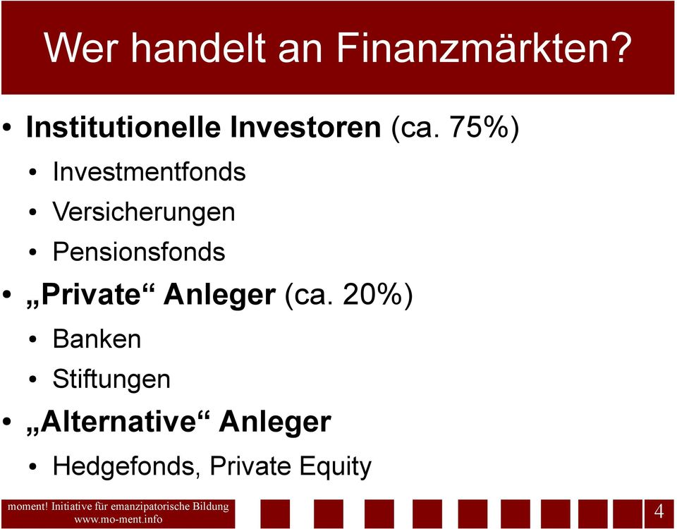 75%) Investmentfonds Versicherungen Pensionsfonds