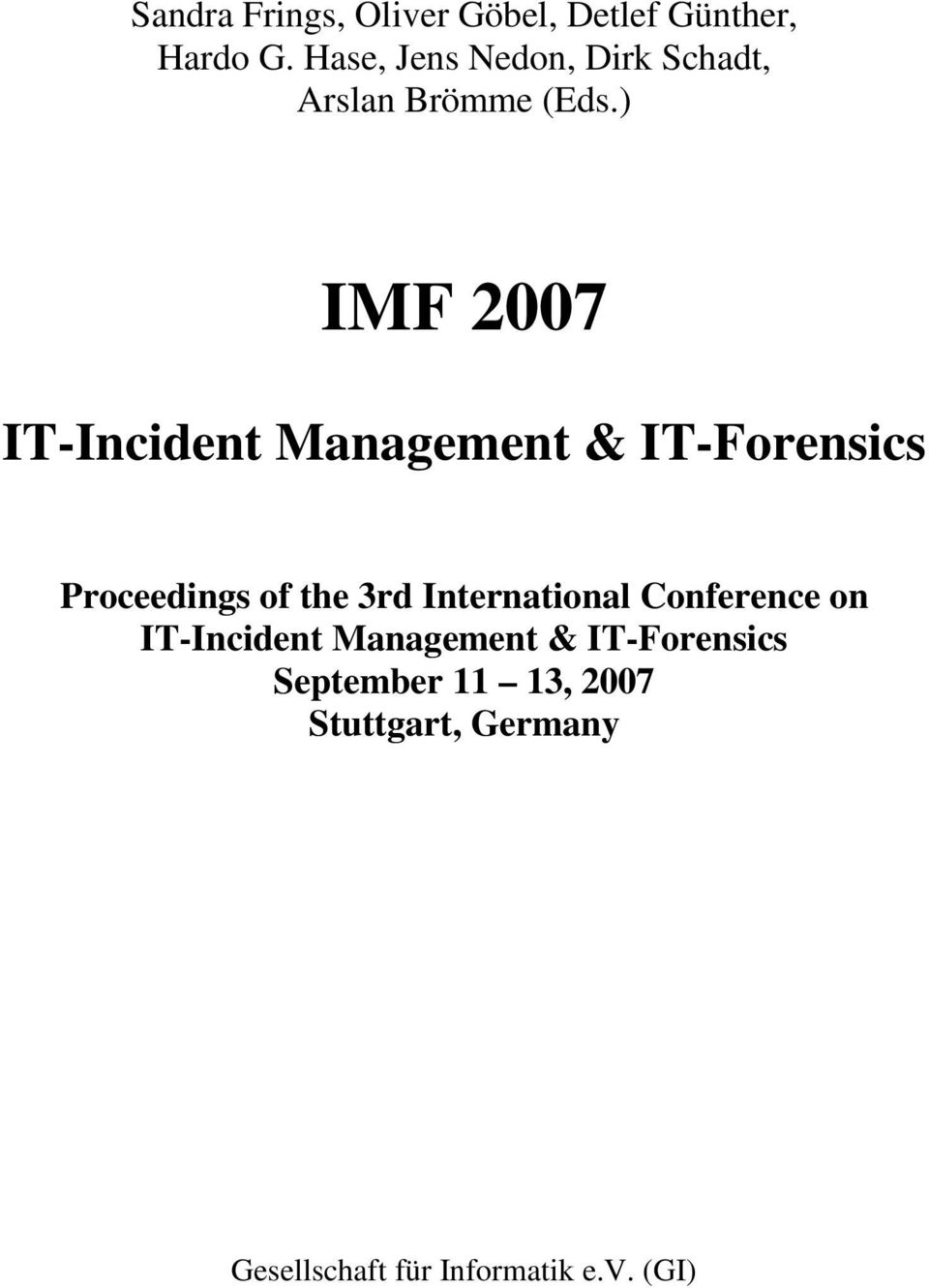 ) IMF 2007 IT-IncidentManagement & IT-Forensics Proceedings of the3rd