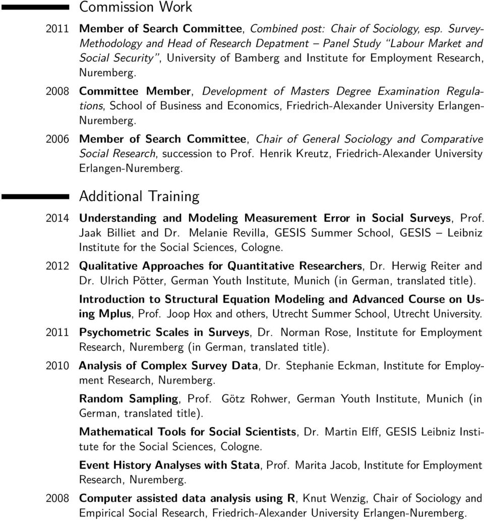 Masters Degree Examination Regulations, School of Business and Economics, Friedrich-Alexander University Erlangen- 2006 Member of Search Committee, Chair of General Sociology and Comparative Social