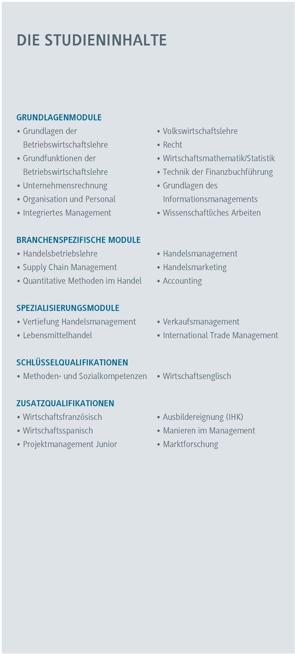 Handelsbetriebslehre Supply Chain Management Quantitative Methoden im Handel Handelsmanagement Handelsmarketing Accounting SPEZIALISIERUNGSMODULE Vertiefung Handelsmanagement Lebensmittelhandel