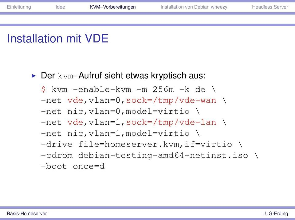 \ -net vde,vlan=1,sock=/tmp/vde-lan \ -net nic,vlan=1,model=virtio \ -drive