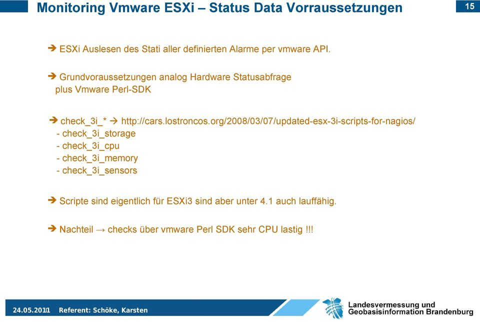org/2008/03/07/updated-esx-3i-scripts-for-nagios/ - check_3i_storage - check_3i_cpu - check_3i_memory -