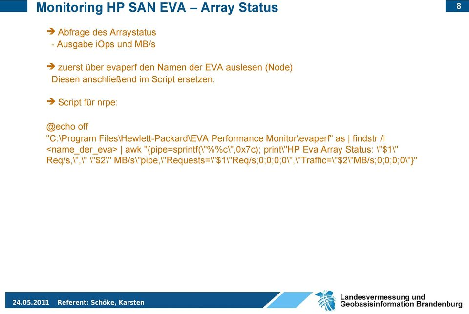 "Script für nrpe: @echo off ""C:\Program Files\Hewlett-Packard\EVA Performance Monitor\evaperf"" as findstr /I"