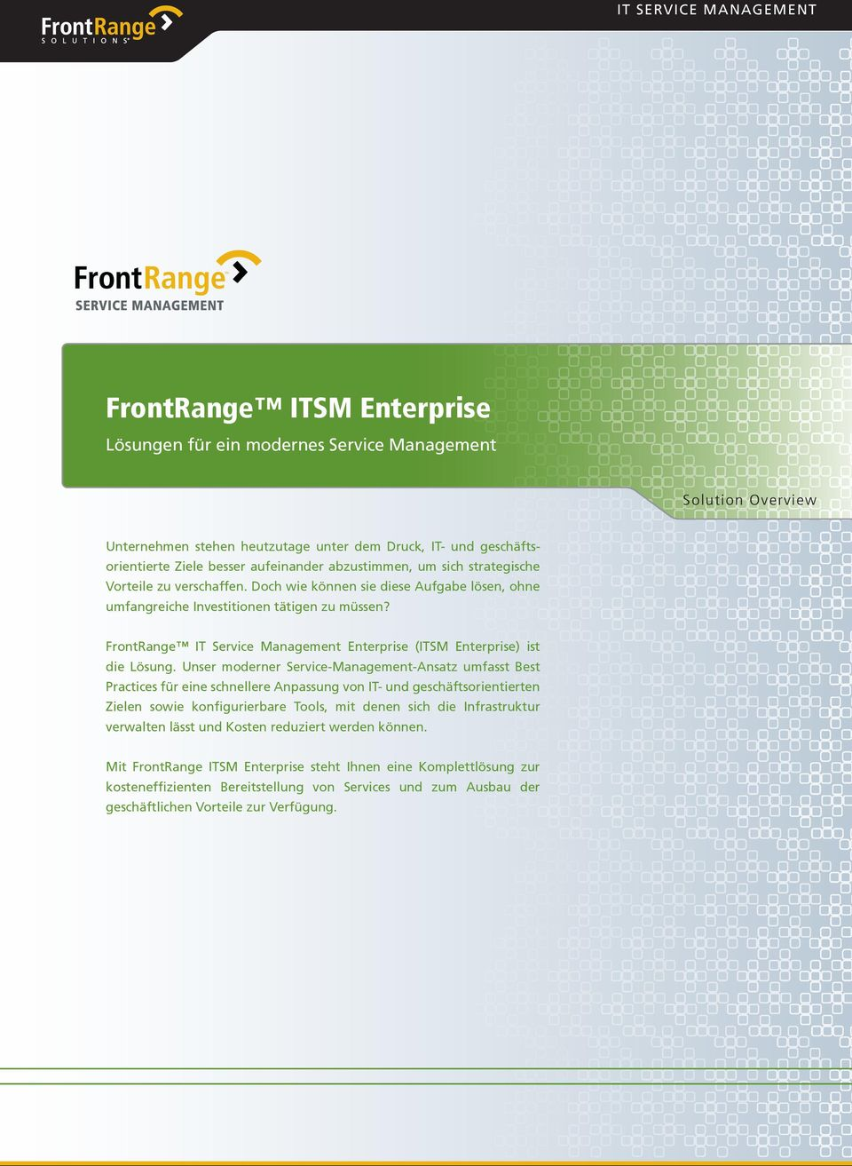 FrontRange IT Service Management Enterprise (ITSM Enterprise) ist die Lösung.