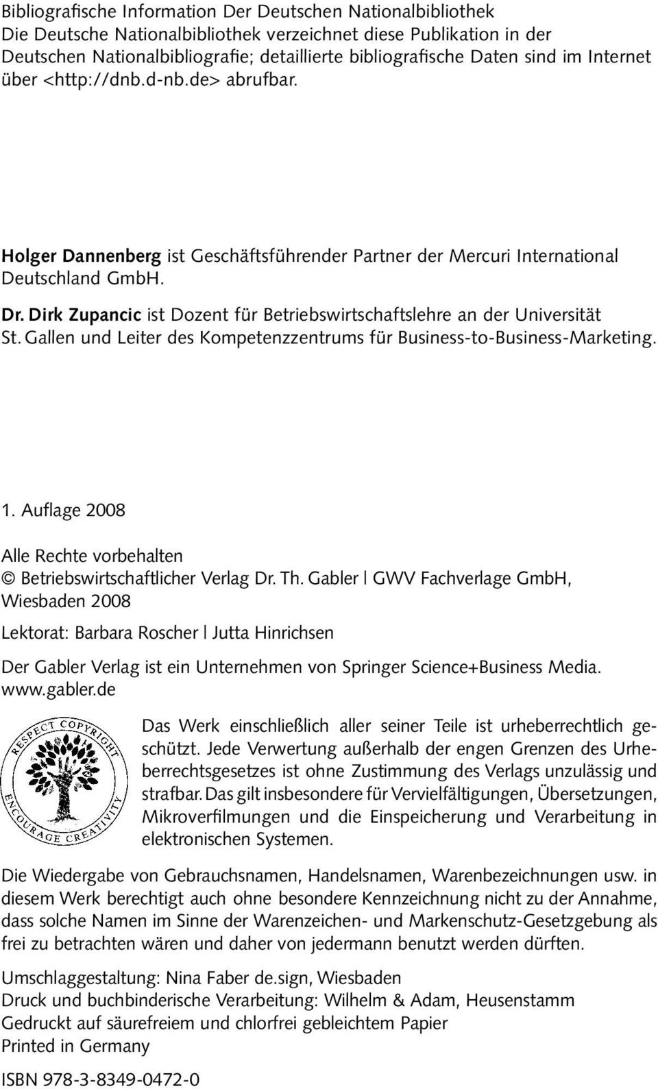 Dirk Zupancic ist Dozent für Betriebswirtschaftslehre an der Universität St. Gallen und Leiter des Kompetenzzentrums für Business-to-Business-Marketing. 1.