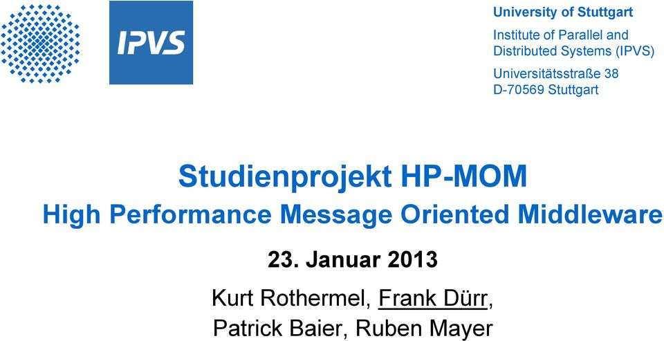HP-MOM High Performance Message Oriented Middleware 23.