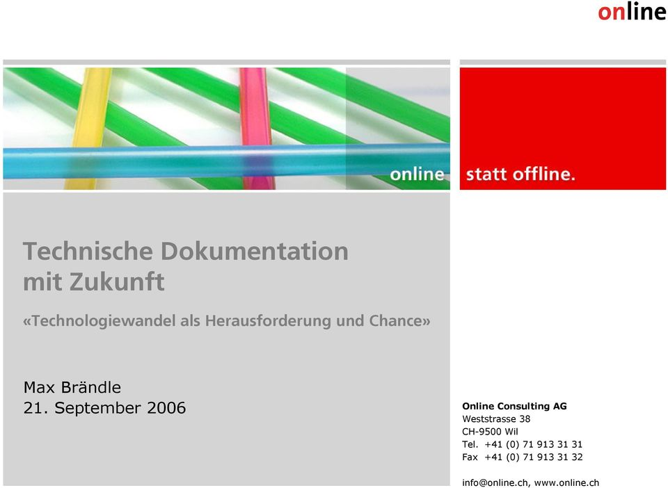September 2006 Online Consulting AG Weststrasse 38 CH-9500