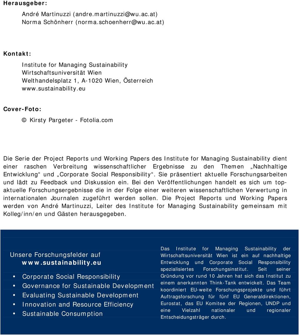 com Die Serie der Project Reports und Working Papers des Institute for Managing Sustainability dient einer raschen Verbreitung wissenschaftlicher Ergebnisse zu den Themen Nachhaltige Entwicklung und