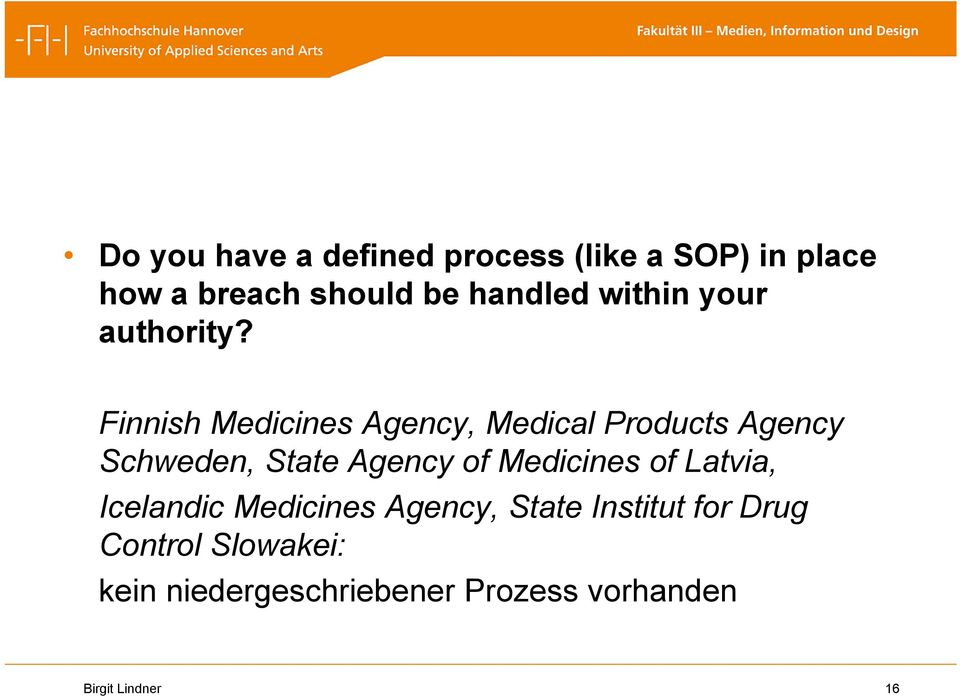 Finnish Medicines Agency, Medical Products Agency Schweden, State Agency of