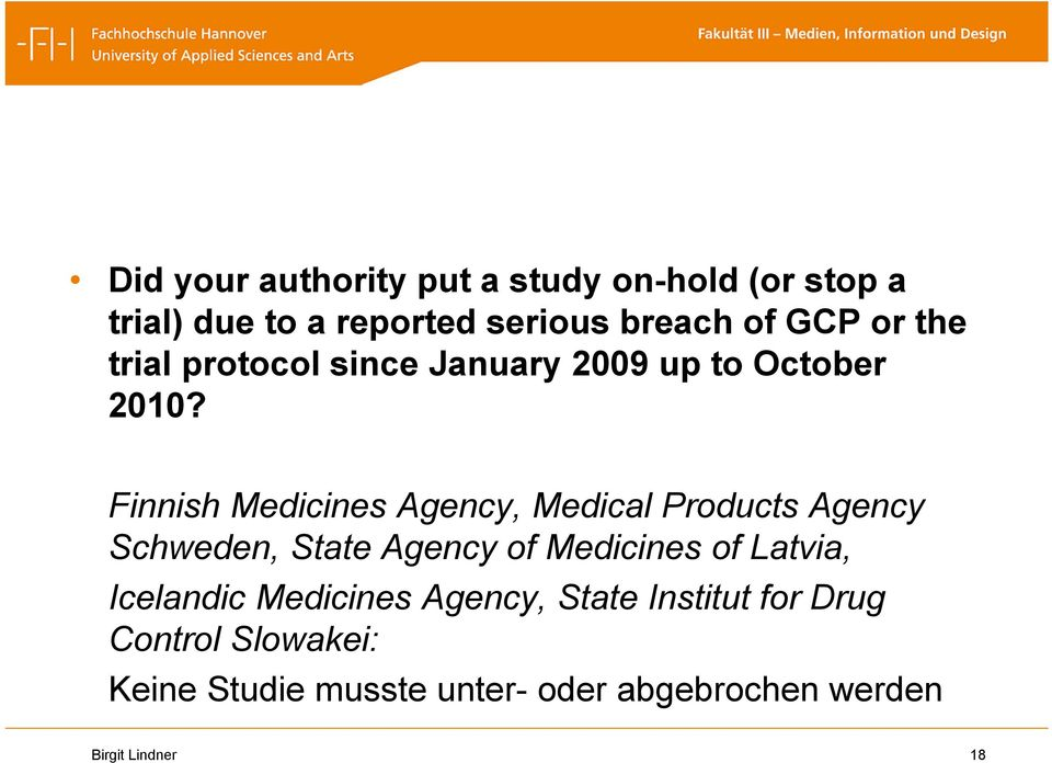 Finnish Medicines Agency, Medical Products Agency Schweden, State Agency of Medicines of Latvia,